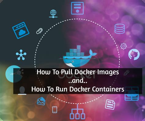 docker tutorial fedora how to pull docker images and run docker containers