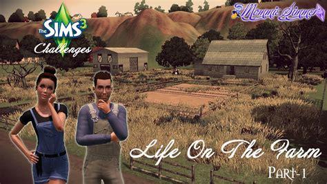 the sims 3 challenges the sims 3 challenges on the farm pt 1