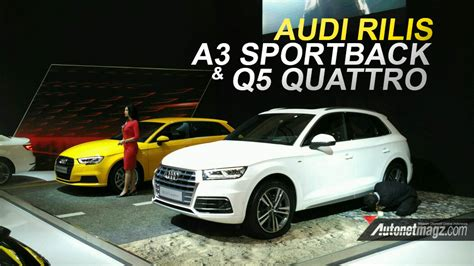 Alaafoto A3 Tidaklipat Dua Sisi giias 2017 audi perkenalkan a3 sportback dan q5 quattro