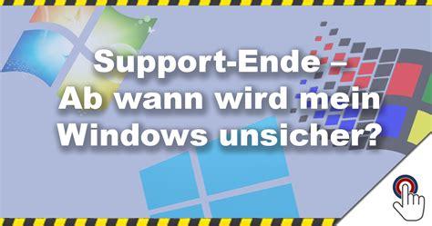 ab wann ist privat versichert support ende ab wann wird mein windows unsicher
