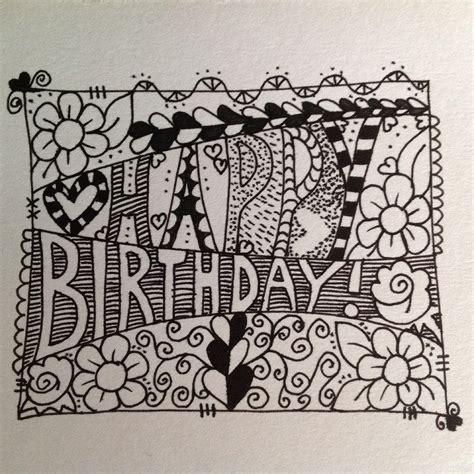 doodle birthday happy birthday zentangle doodle feelin crafty