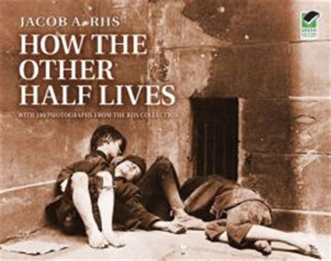 one half from the east books how the other half lives by jacob riis 9780486129921