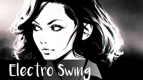 electro swing best of electro swing april 2016 electro swing