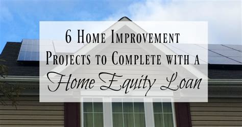 6 home improvement projects to complete with a home equity
