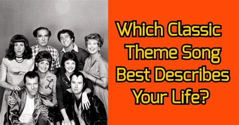 theme songs life which classic tv theme song best describes your life