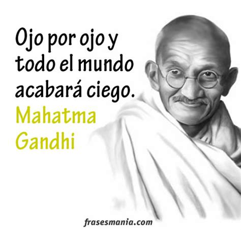 gandhi biography en español la justicia por mahatma gandhi frases sobre la justicia