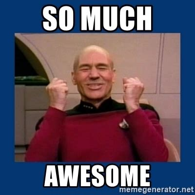 Awesome Meme - so much awesome captain picard so much win meme generator