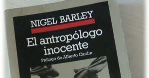 el antropologo inocente humor y literatura el antrop 243 logo inocente nigel barley