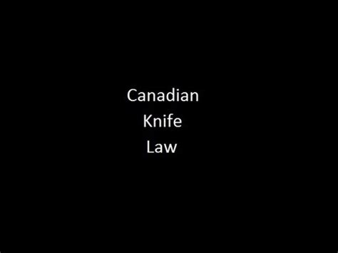canadian knife laws canadian knife are balisongs really illegal