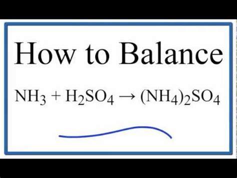 How to Balance NH3 + H2SO4 = (NH4)2SO4 (ammonia plus ... (nh4)2so4