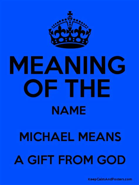 origin of the word meaning of the name michael means a gift from god keep calm and posters generator maker for