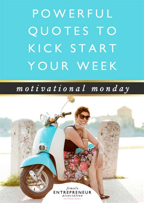 5 motivational quotes to kick start your week one style powerful quotes to kick start your week motivational