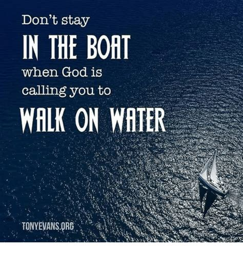 stay in the boat don t stay in the boat when god is calling you to walk on