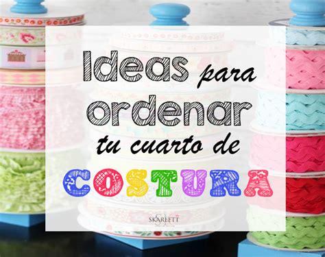 ideas para decorar mi cuarto de costura y manualidades 10 pr 225 cticas ideas para ordenar tu cuarto de costura y