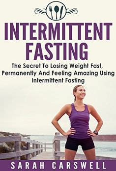 intermittent fasting feel look and be healthier a term strategy to lose weight build muscles be healthier and increased productivity books 1000 images about if nutrition on 5 2 diet