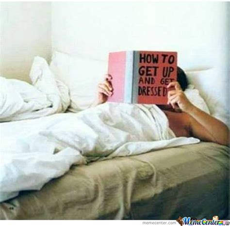 Trouble Getting Out Of Bed In The Morning Read The Friggin Manual By Ncalmateo