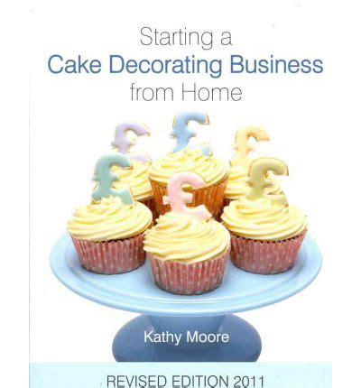 starting a cake decorating business from home 2011 kathy