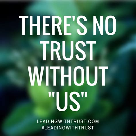 Trust No there s no trust without us 3 truths about building