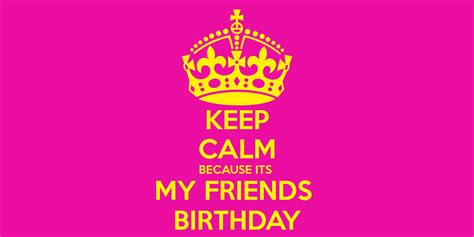 imagenes keep a calm it s my birthday month keep calm because its my friends birthday poster sdfghjk