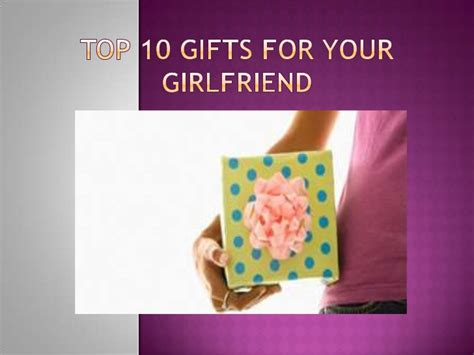 gifts for your wife top 10 gifts for your girlfriend