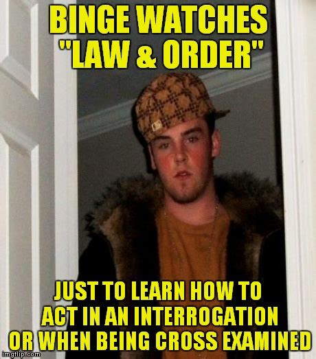 Law And Order Meme - quot law order quot is not a quot how to guide quot for criminals imgflip