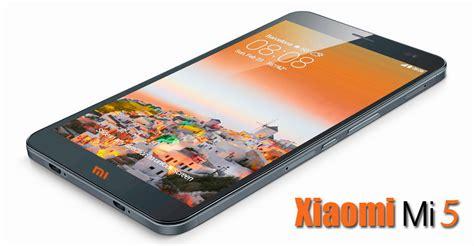 Hp Xiaomi Terbaru Mi 5 harga xiaomi mi5 lengkap beserta spesifikasi terbaru hp