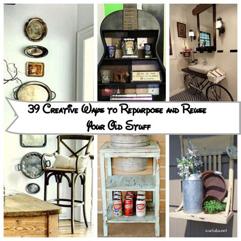 vintage this repurpose that 39 creative ways to repurpose and reuse your old stuff