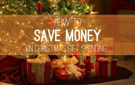 how to save money on christmas presents 5 ways to save money on gifts shopping