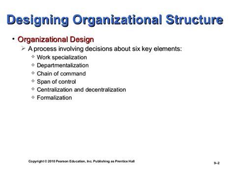 organizational design key elements ch 9 organizational structure and design