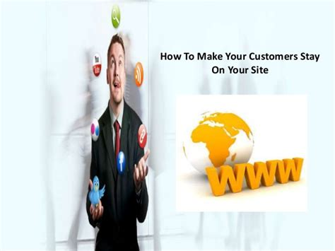 how to your to stay on your property how to make your customers stay on your site