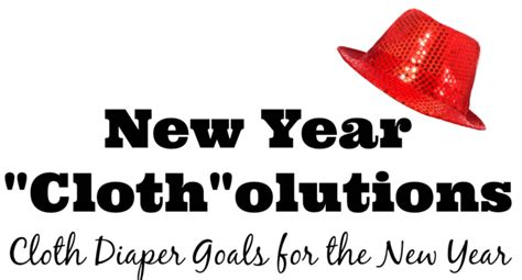new year s quot cloth quot olutions cloth diaper goals for the