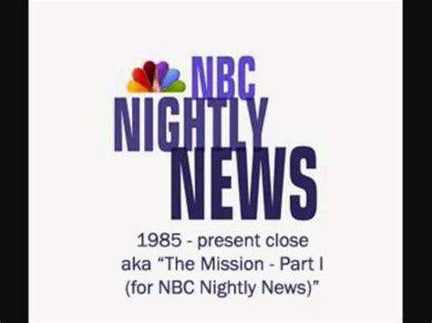 Theme Music News | nbc nightly news theme music close aka the mission part