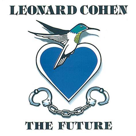 leonard cohen the future lyrics genius lyrics