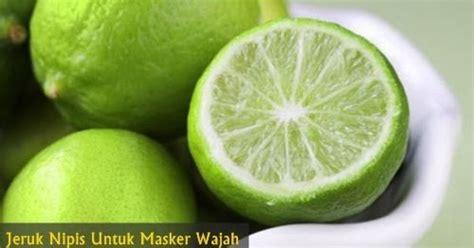 Masker Sariayu Jeruk apa manfaat jeruk nipis untuk wajah cantik anda