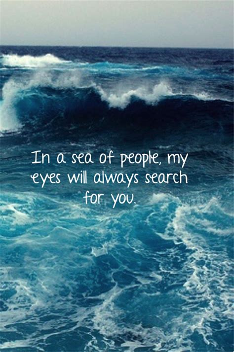 In A Sea Of My Will Always Search For You In A Sea Of My Will Always Search For You Words Of Wisdom