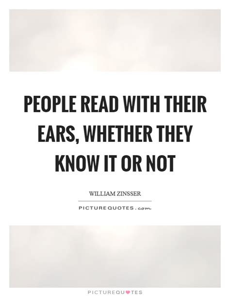 whether or not you read read with their ears whether they it or not picture quotes