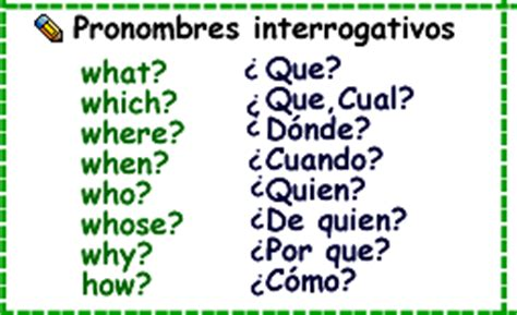 preguntas interrogativas con did interrogativos en espa 241 ol question words in spanish