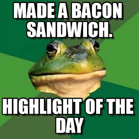 Bachelor Frog Memes - made a bacon sandwich foul bachelor frog meme on memegen