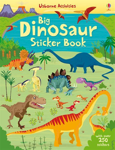 Amazing Dinosaurs Sticker Activity Book With 250 Stickers big dinosaur sticker book at usborne books at home
