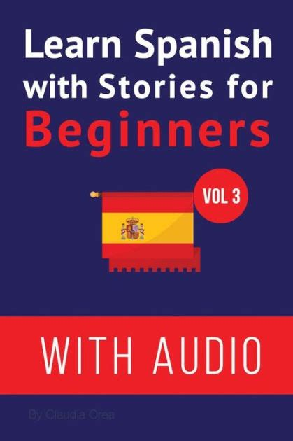 libro learn spanish with stories learn spanish with stories for beginners audio improve your spanish reading and listening