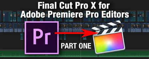 final cut pro or adobe premiere which one is better final cut pro x demistified for adobe premiere pro editors