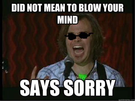 Funny Sorry Memes - hipster jack black memes quickmeme