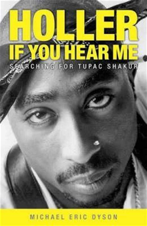 biography tupac book holler if you hear me searching for tupac shakur by
