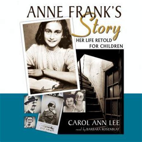 anne frank biography for students listen to anne frank s story her life retold for children