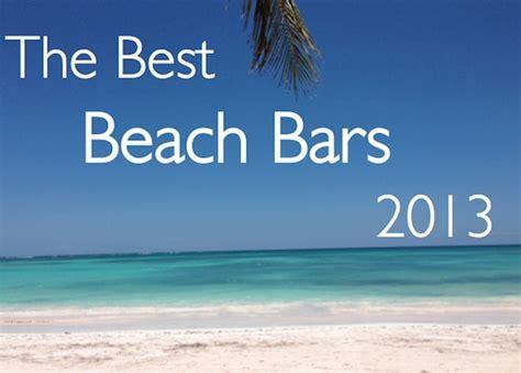 top beach bars the 10 best caribbean beach bars 2013
