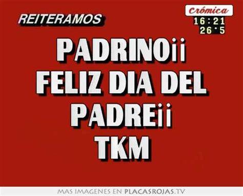 Imagenes Feliz Dia Tkm | padrino 161 161 feliz dia del padre 161 161 tkm placas rojas tv
