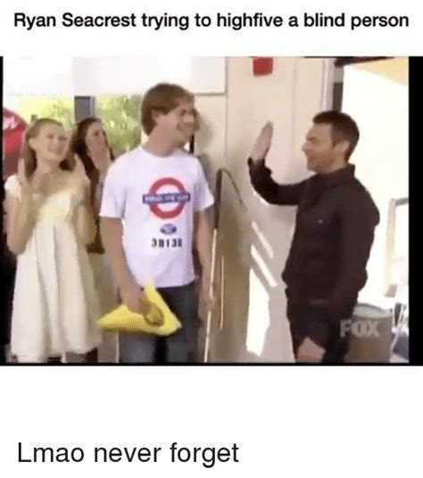 Ryan Seacrest High Five Blind Guy Meme - 25 best memes about ryan seacrest ryan seacrest memes