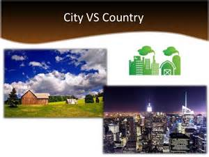 Country Vs City Essay by Living In The City Versus Country