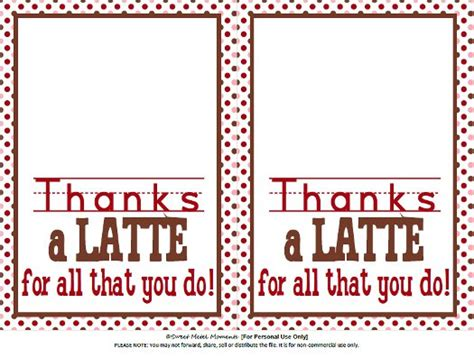 Thanks A Latte Card Template sweet metel moments free printable appreciation