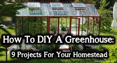 Small Houses Projects how to diy a greenhouse 9 projects for your homestead